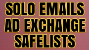Solo Emails, Ad Exchanges & Safelists